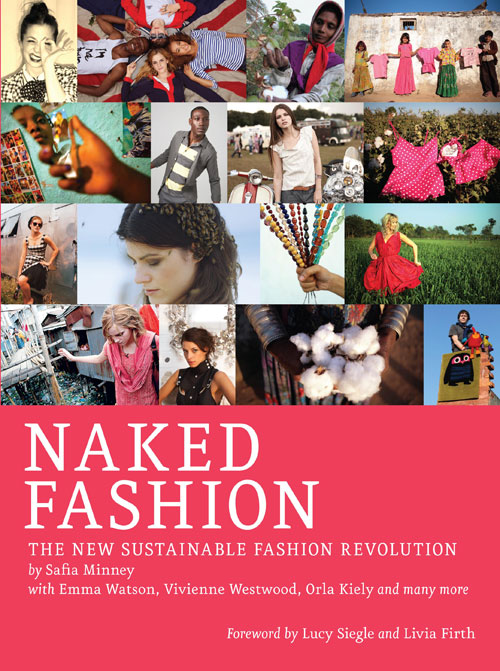 Naked Fashion- The New Sustainable Fashion Revolution by Safia Minney