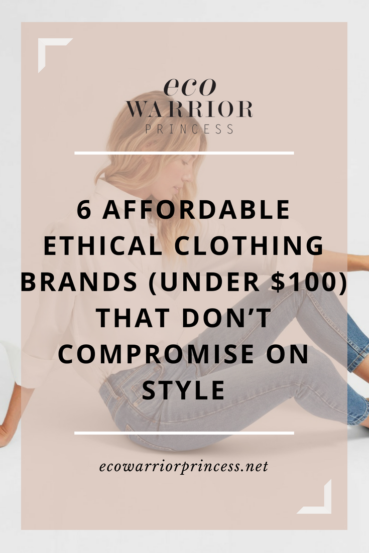 6 Affordable Ethical Clothing Brands (Under $100) That Don't Compromise On Style