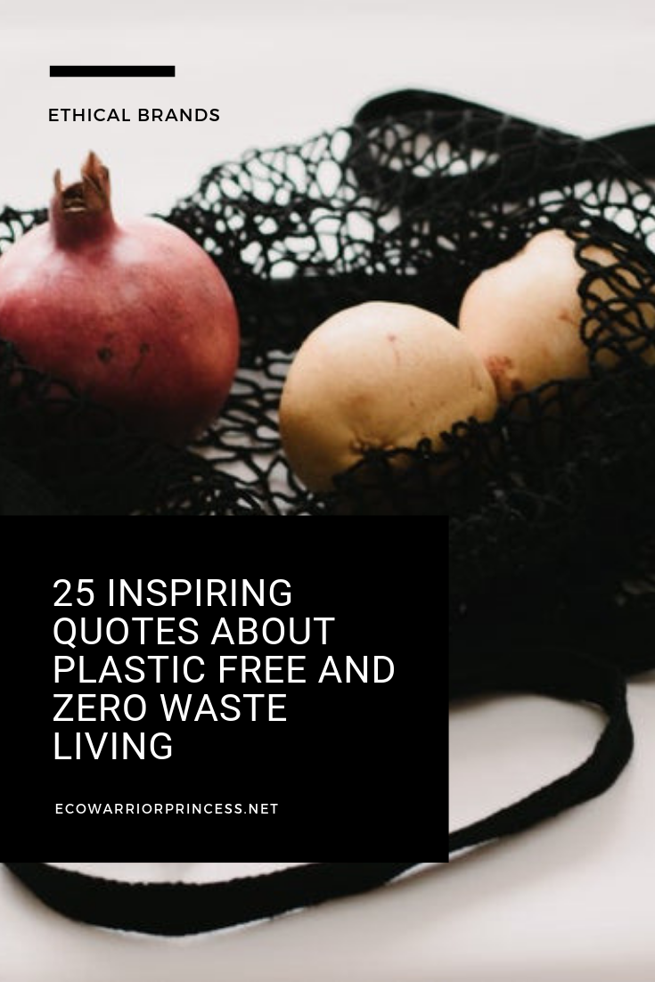 25 Brilliant Quotes About Plastic Free & Zero Waste Living